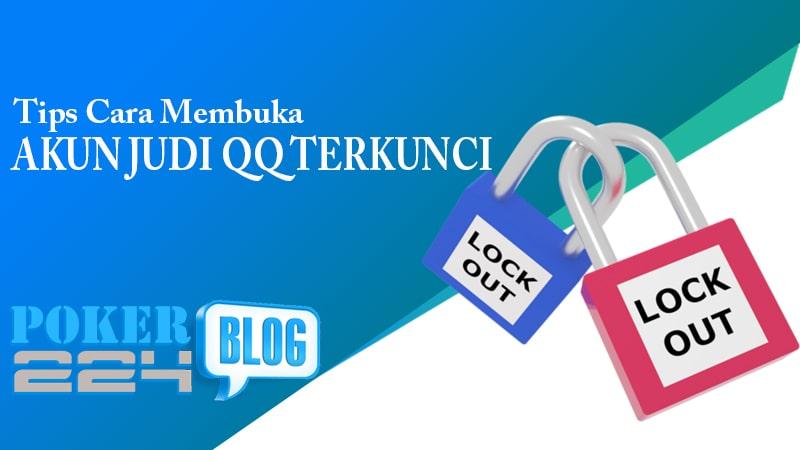 Begini Caranya Buka Akun Judi Online Terkunci Poker224 Blog